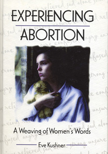Experiencing Abortion by Eve Kushner
